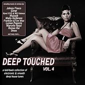 Play & Download Deep Touched Vol. 4 - Electronic & Smooth Deep House Tunes by Various Artists | Napster