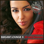 Play & Download Elegant Lounge 5 - 25 Lazy Grooves by Various Artists | Napster