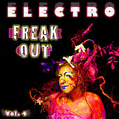 Electro Freak Out Vol. 4 by Various Artists