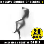 Play & Download Massive Sounds Of Techno 5 - 20 Hardtechno Tracks (incl. DJ Mix by Jason X) by Various Artists | Napster