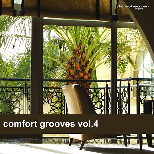 Stereoheaven Pres. Comfort Grooves Vol. 4 by Various Artists