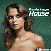 Play & Download Premier League House Vol. 3 - 25 House & Electro-House Tracks for your Body & Soul by Various Artists | Napster