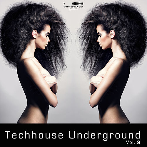 Play & Download Doppelgänger pres. Techhouse Underground Vol. 9 by Various Artists | Napster