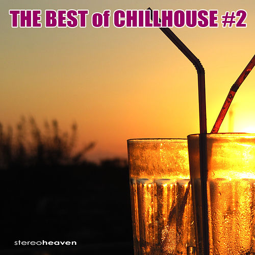 Play & Download The Best of Chillhouse #2 by Various Artists | Napster