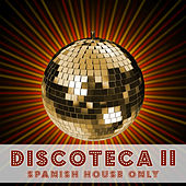 Play & Download Discoteca II - Spanish House Only by Various Artists | Napster