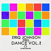 Eriq Johnson Pres. Dance Vol. 2 by Various Artists