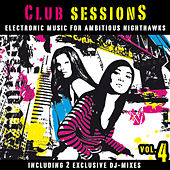 Club Sessions Vol. 4 - Music For Ambitious Nighthawks by Various Artists
