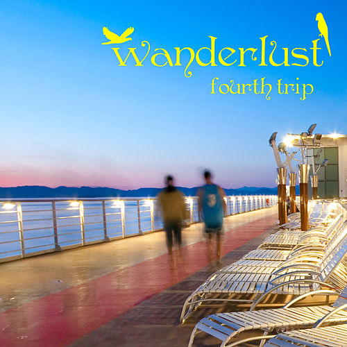 Play & Download Wanderlust - Fourth Trip by Various Artists | Napster