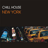 Chill House New York by Various Artists