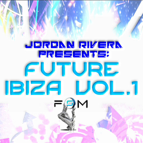 Play & Download Jordan Rivera Presents: Future Ibiza vol.1 by Various Artists | Napster