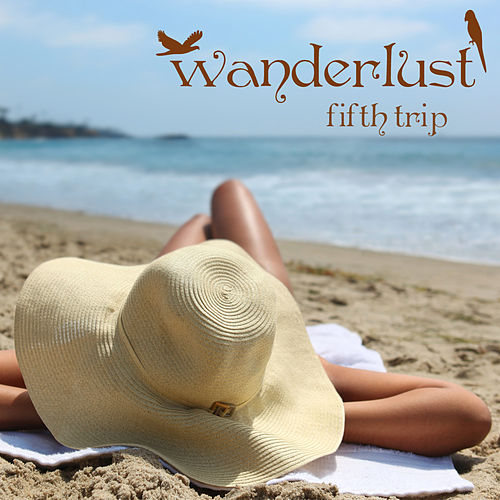 Play & Download Wanderlust - Fifth Trip by Various Artists | Napster