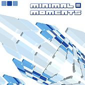Minimal Moments III by Various Artists
