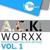A.C.K. pres. Worxx Vol. 1 by Various Artists