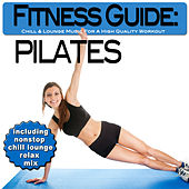 Play & Download Fitness Guide: Pilates - Chill & Lounge Music For A High Quality Workout (incl. Nonstop Chill Lounge Relax Mix) by Various Artists | Napster