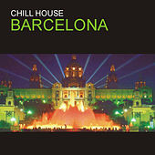 Play & Download Chill House Barcelona by Various Artists | Napster