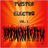 Twisted Electro Vol. 1 by Various Artists