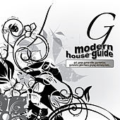Play & Download Modern House Guide - G by Various Artists | Napster