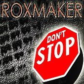 Play & Download Don't Stop by Roxmaker | Napster