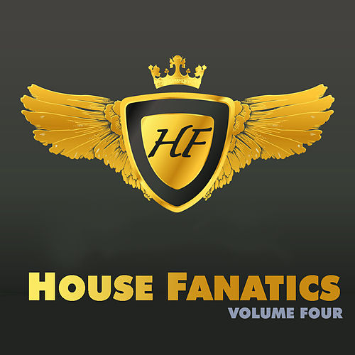 Play & Download House Fanatics - Volume Four by Various Artists | Napster