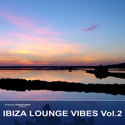 Play & Download Ibiza Lounge Vibes Vol.2 by Various Artists | Napster