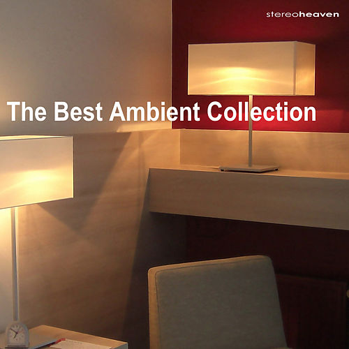 Play & Download The Best Ambient Collection by Various Artists | Napster