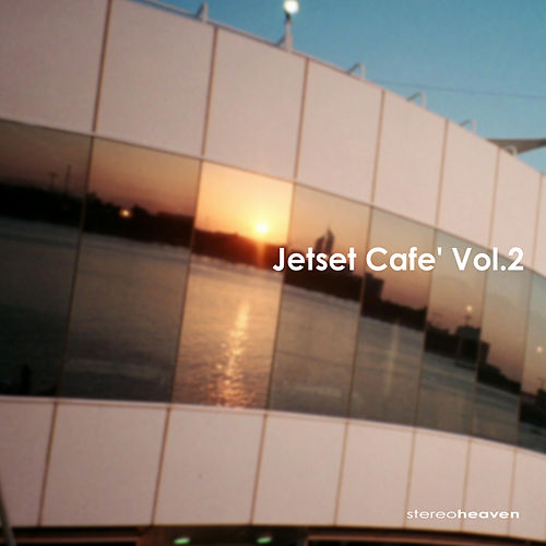 Play & Download Jetset Café Vol.2 by Various Artists | Napster