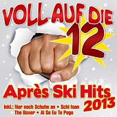 Play & Download Voll auf die 12  Apres Ski Hits 2013 by Various Artists | Napster