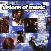 Play & Download Visions of Music - World Jazz by Various Artists | Napster