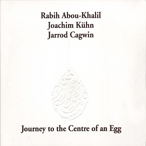 Play & Download Journey to the Center of an Egg by Rabih Abou-Khalil | Napster