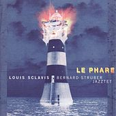 Play & Download Le Phare by Louis Sclavis | Napster