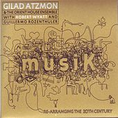 Play & Download Musik / Re-Arranging the 20th Century by Gilad Atzmon & The Orient House Ensemble | Napster
