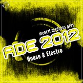 ADE 2012 Sampler House & Electro by Various Artists