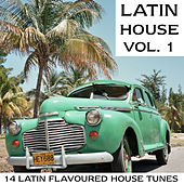 Play & Download Latin House Vol. 1 by Various Artists | Napster