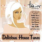 Play & Download Delicious House Tunes by Various Artists | Napster