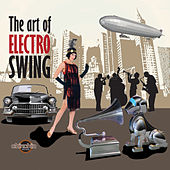 Play & Download The Art Of Electro Swing by Various Artists | Napster