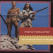 Play & Download Old-Shatterhand-Melodie by Martin Böttcher | Napster