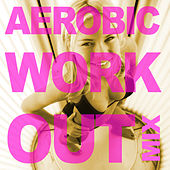 Play & Download Aerobic Work-Out Vol. 1 by Various Artists | Napster