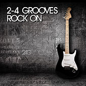 Play & Download 2-4 Grooves - Rock On by 2-4 Grooves | Napster