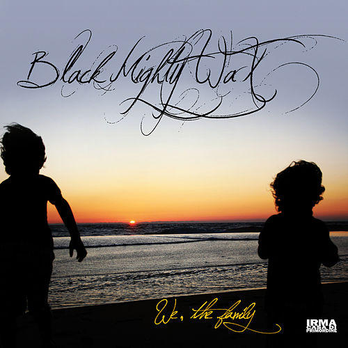 We the Family by Black Mighty Wax