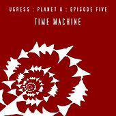 Play & Download Time Machine EP by Ugress | Napster