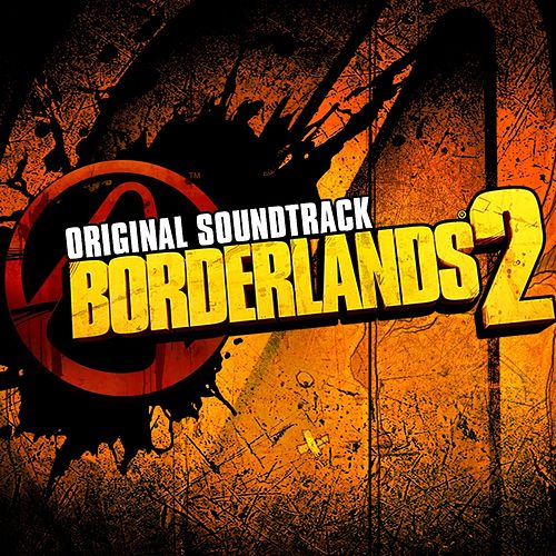 Borderlands 2: Original Soundtrack by Various Artists