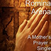 A Mother's Prayer by Romina Arena