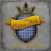 Play & Download Brave by Kevin Daniel | Napster