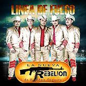 Play & Download Linea De Fuego by La Nueva Rebelión | Napster
