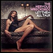 Play & Download Let Them All Talk by The Nervous Wreckords | Napster