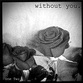 Play & Download Without You (Acoustic Version) by One-Two | Napster