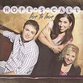 Play & Download Live to Love by Hope's Call | Napster