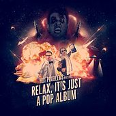 Play & Download Relax, It's Just a Pop Album by Hot Problems | Napster
