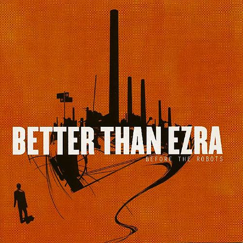 Play & Download Before the Robots by Better Than Ezra | Napster