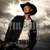 Play & Download Just As I Am by Paul Brandt | Napster